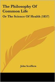 The Philosophy of Common Life: Or the Science of Health (1857)