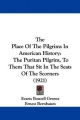 The Place of the Pilgrims in American History: The Puritan Pilgrim, to Them That Sit in the Seats of the Scorners (1921)