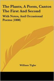 The Plants, a Poem, Cantos the First and Second: With Notes, and Occasional Poems (1808)