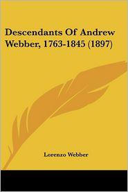 Descendants of Andrew Webber, 1763-1845 (1897)