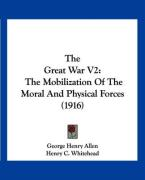 The Great War V2: The Mobilization of the Moral and Physical Forces (1916)