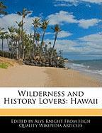 Wilderness and History Lovers: Hawaii - Knight, Alys