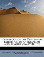 Hand-Book of the Centennial Exhibition of Antiquarian and Revolutionary Relics - Anonymous