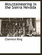 Mountaineering in the Sierra Nevada - King, Clarence
