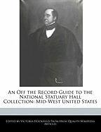 An Off the Record Guide to the National Statuary Hall Collection: Mid-West United States - Hockfield, Victoria