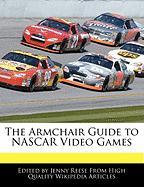 The Armchair Guide to NASCAR Video Games - Reese, Jenny