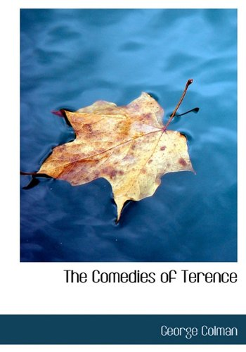 The Comedies of Terence - Colman, George