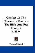 Conflict of the Nineteenth Century: The Bible and Free Thought (1893) - Mitchell, Thomas