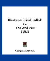 Illustrated British Ballads V2: Old and New (1881) - Smith, George Barnett