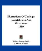 Illustrations of Zoology: Invertebrates and Vertebrates (1889) - Smith, William Ramsay; Norwell, J. Stewart