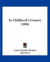 In Childhood's Country (1896) - Moulton, Louise Chandler