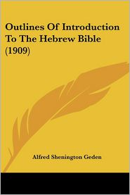 Outlines of Introduction to the Hebrew Bible (1909)