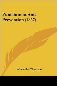 Punishment and Prevention (1857)