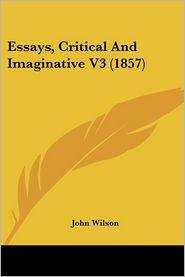 Essays, Critical and Imaginative V3 (1857)