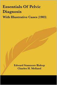 Essentials of Pelvic Diagnosis: With Illustrative Cases (1903)
