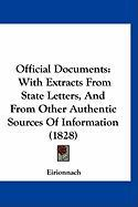 Official Documents: With Extracts from State Letters, and from Other Authentic Sources of Information (1828) - Eirionnach