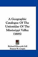 A Geographic Catalogue of the Unionidae of the Mississippi Valley (1885) - Call, Richard Ellsworth