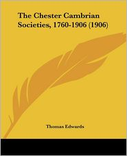 The Chester Cambrian Societies, 1760-1906 (1906)