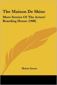 The Maison de Shine: More Stories of the Actors' Boarding House (1908)