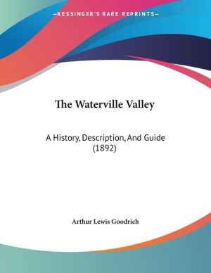 The Waterville Valley: A History, Description, and Guide (1892)