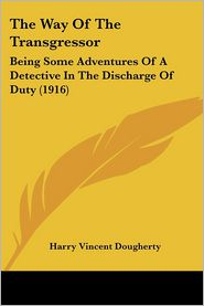 The Way of the Transgressor: Being Some Adventures of a Detective in the Discharge of Duty (1916)