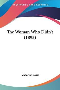 The Woman Who Didn't (1895) - Crosse, Victoria