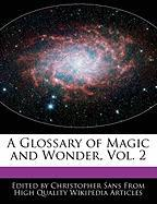 A Glossary of Magic and Wonder, Vol. 2