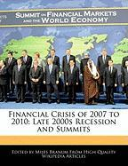 Financial Crisis of 2007 to 2010: Late 2000s Recession and Summits - Branum, Miles