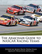 The Armchair Guide to NASCAR Racing Teams - Reese, Jenny