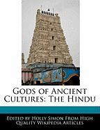 Gods of Ancient Cultures: The Hindu - Simon, Holly