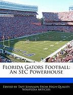 Florida Gators Football: An SEC Powerhouse