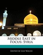 Middle East in Focus: Syria - Welsh, Lily