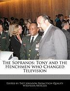The Sopranos: Tony and the Henchmen Who Changed Television