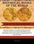 Primary Sources, Historical Collections: Occult Science in India and Among the Ancients: With an Account of Their Mystic Initiations, and the, with a foreword by T. S. Wentworth