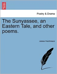 The Sunyassee, an Eastern Tale, and Other Poems.
