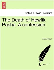 The Death of Hewfik Pasha. a Confession.