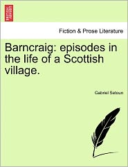 Barncraig: Episodes in the Life of a Scottish Village.