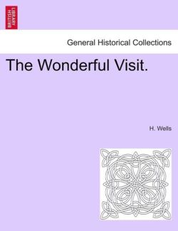 The Wonderful Visit. - Wells, H.