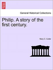 Philip. a Story of the First Century.
