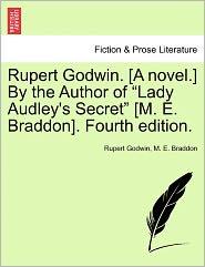 "Rupert Godwin. [A Novel.] by the Author of ""Lady Audley's Secret"" [M. E. Braddon]. Fourth Edition."