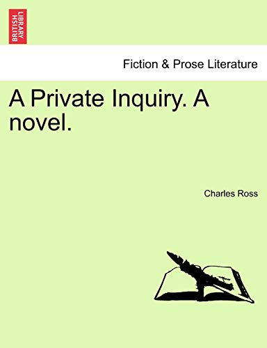 A Private Inquiry. A novel. - Charles Ross