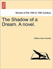 The Shadow of a Dream. a Novel.
