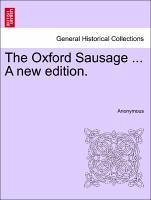 The Oxford Sausage ... a New Edition.