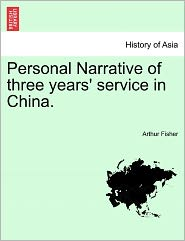 Personal Narrative of Three Years' Service in China.