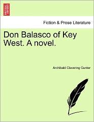 Don Balasco of Key West. a Novel.