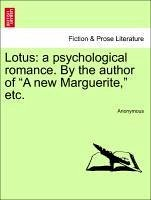 "Lotus: A Psychological Romance. by the Author of ""A New Marguerite,"" Etc."