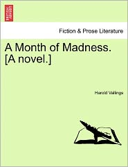 A Month of Madness. [A Novel.]