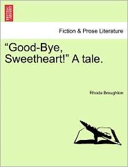 Good-Bye, Sweetheart! a Tale.