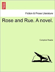 Rose and Rue. a Novel.