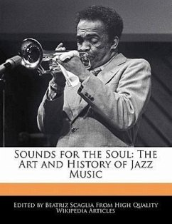 Sounds for the Soul: The Art and History of Jazz Music